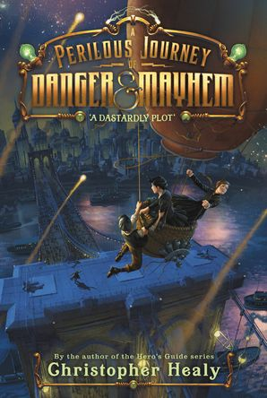 A Perilous Journey of Danger and Mayhem #1: A Dastardly Plot (Perilous Journey of Danger and Mayhem 1)