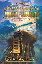 a-perilous-journey-of-danger-and-mayhem-2-the-treacherous-seas