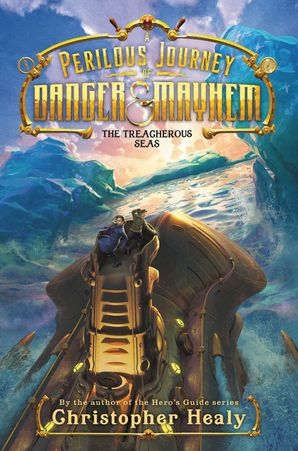 A Perilous Journey of Danger and Mayhem #2: The Treacherous Seas (Perilous Journey of Danger and Mayhem 2)