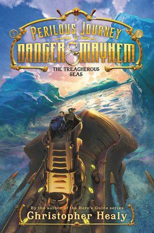 A Perilous Journey of Danger and Mayhem #2: The Treacherous Seas book image