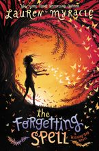The Forgetting Spell Hardcover  by Lauren Myracle