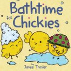 Bathtime for Chickies eBook  by Janee Trasler