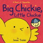 Big Chickie, Little Chickie Board book  by Janee Trasler