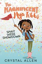 The Magnificent Mya Tibbs: Spirit Week Showdown Hardcover  by Crystal Allen