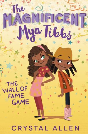 The Magnificent Mya Tibbs: The Wall of Fame Game book image