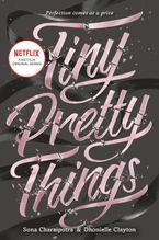Tiny Pretty Things - Sona Charaipotra