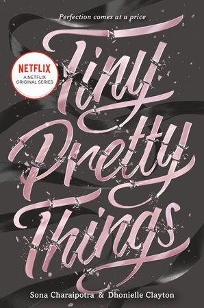 Tiny Pretty Things - Sona Charaipotra