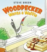 Woodpecker Wants a Waffle