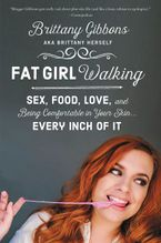 Fat Girl Walking Paperback  by Brittany Gibbons