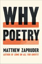 Why Poetry Hardcover  by Matthew Zapruder