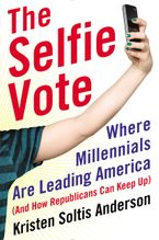 The Selfie Vote Hardcover  by Kristen Soltis Anderson