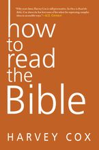 How to Read the Bible Paperback  by Harvey Cox