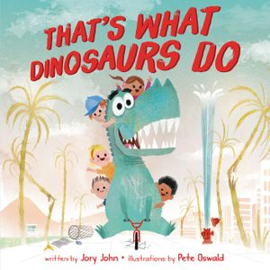 That's What Dinosaurs Do book image