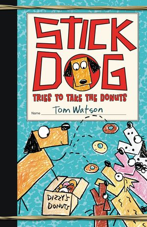 Stick Dog Tries to Take the Donuts book image