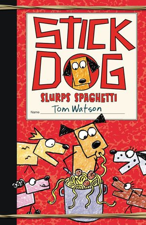 Stick Dog Slurps Spaghetti book image