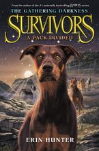 Survivors: The Gathering Darkness #1: A Pack Divided Hardcover  by Erin Hunter