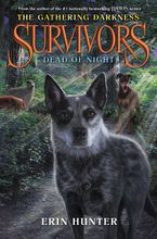 Survivors: The Gathering Darkness #2: Dead of Night Hardcover  by Erin Hunter