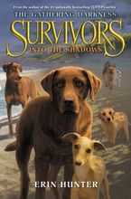 Survivors: The Gathering Darkness #3: Into the Shadows Hardcover  by Erin Hunter