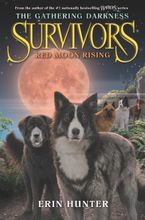 Survivors: The Gathering Darkness #4: Red Moon Rising Hardcover  by Erin Hunter