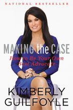 Making the Case Hardcover  by Kimberly Guilfoyle