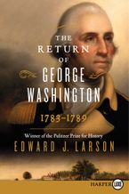 The Return of George Washington Paperback LTE by Edward J. Larson