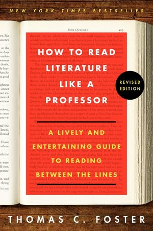 How to read literature like a professor revised thomas c foster cover image how to read literature like a professor revised fandeluxe Gallery