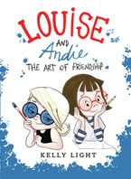 Louise and Andie Hardcover  by Kelly Light