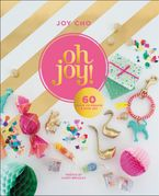 Oh Joy! Hardcover  by Joy Cho