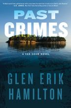 Past Crimes Hardcover  by Glen Erik Hamilton