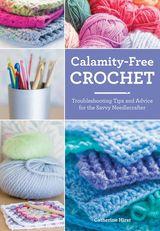 Calamity-Free Crochet