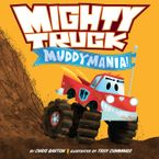 Mighty Truck: Muddymania! Hardcover  by Chris Barton