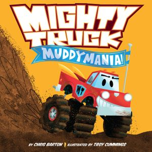 Mighty Truck: Muddymania! book image