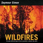 Wildfires Hardcover  by Seymour Simon