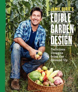 Jamie Durie's Edible Garden Design book image