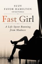 Fast Girl Hardcover  by Suzy Favor Hamilton