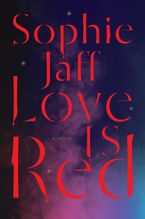 Love Is Red Hardcover  by Sophie Jaff