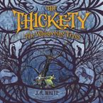 The Thickety: The Whispering Trees Downloadable audio file UBR by J. A. White