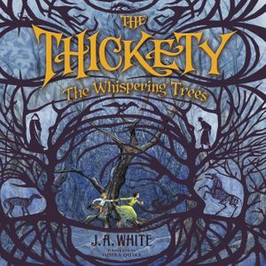 The Thickety: The Whispering Trees book image