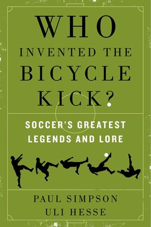 Who Invented the Bicycle Kick? book image
