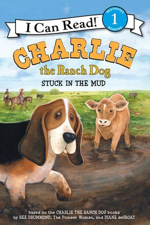 Charlie the Ranch Dog: Stuck in the Mud book image