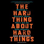 The Hard Thing About Hard Things Downloadable audio file UBR by Ben Horowitz