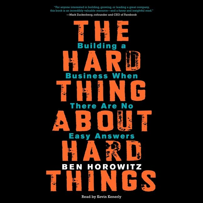 Book cover image: The Hard Thing About Hard Things: Building a Business When There Are No Easy Answers | New York Times Bestseller