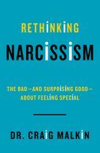 Rethinking Narcissism Hardcover  by Dr. Craig Malkin