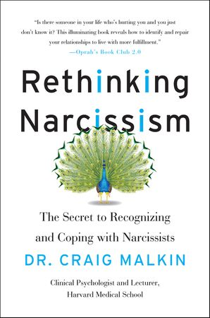 Book cover image: Rethinking Narcissism: The Bad—and Surprising Good—About Feeling Special