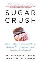 Book cover image: Sugar Crush: How to Reduce Inflammation, Reverse Nerve Damage, and Reclaim Good Health