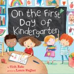 On the First Day of Kindergarten Hardcover  by Tish Rabe