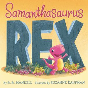 Samanthasaurus Rex book image