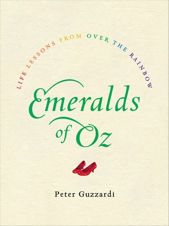 Book cover image: Emeralds of Oz: Life Lessons from Over the Rainbow