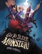 Go to Sleep, Monster! Hardcover  by Kevin Cornell