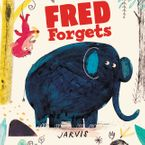 Fred Forgets Hardcover  by Jarvis